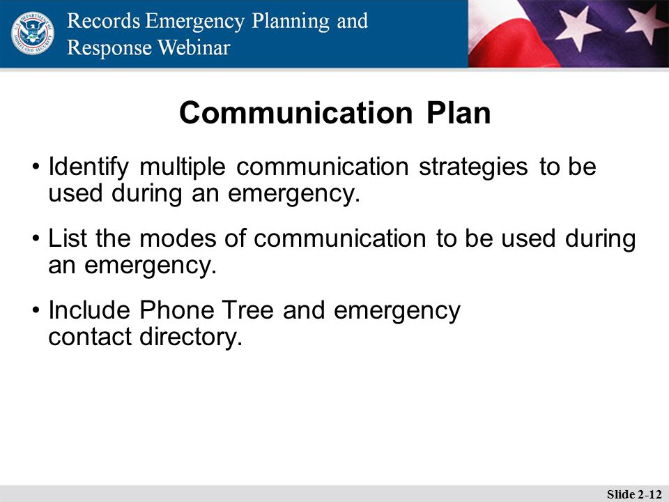 Communication Plan Identify multiple communication strategies to be used during an emergency.