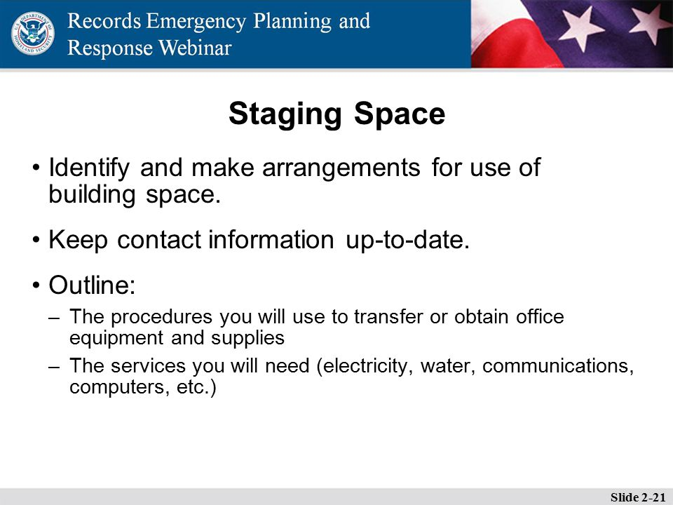 Staging Space Identify and make arrangements for use of building space.