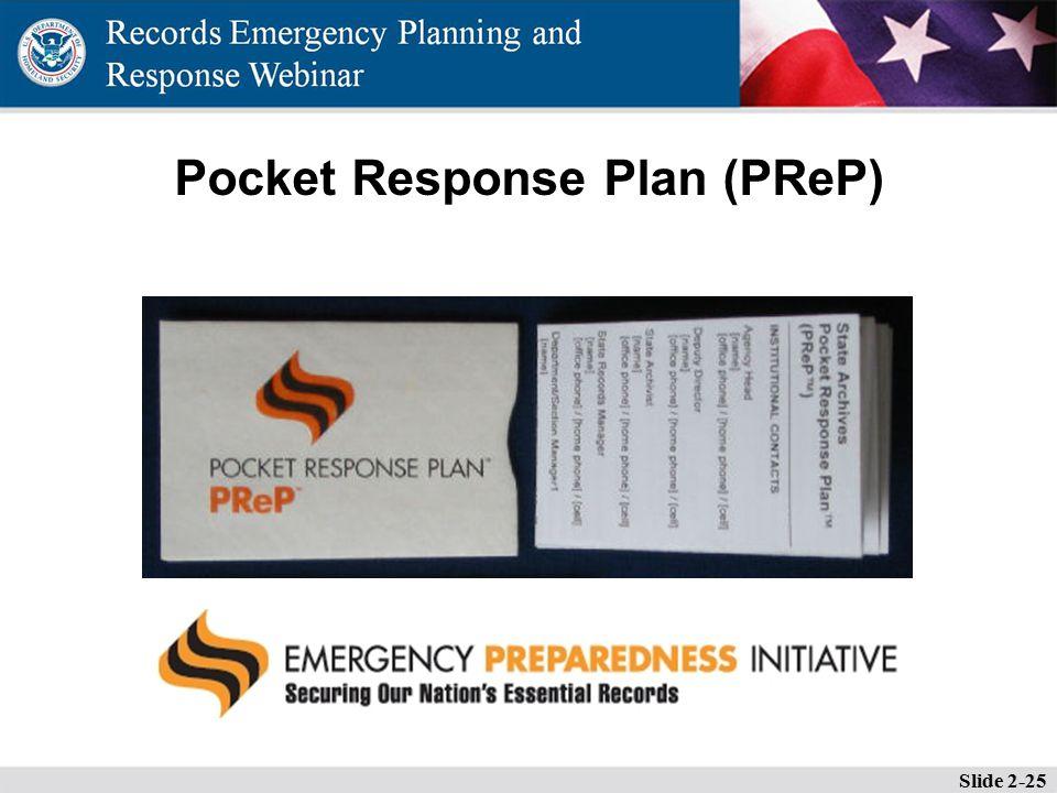 Pocket Response Plan (PReP) Slide 2-25