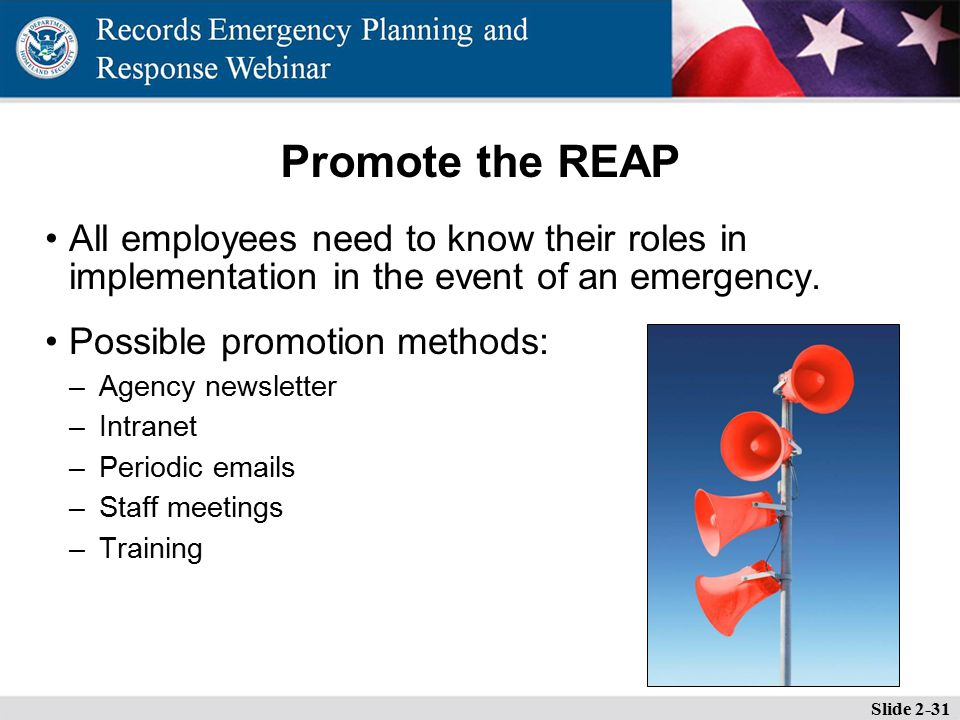 Promote the REAP All employees need to know their roles in implementation in the event of an emergency.
