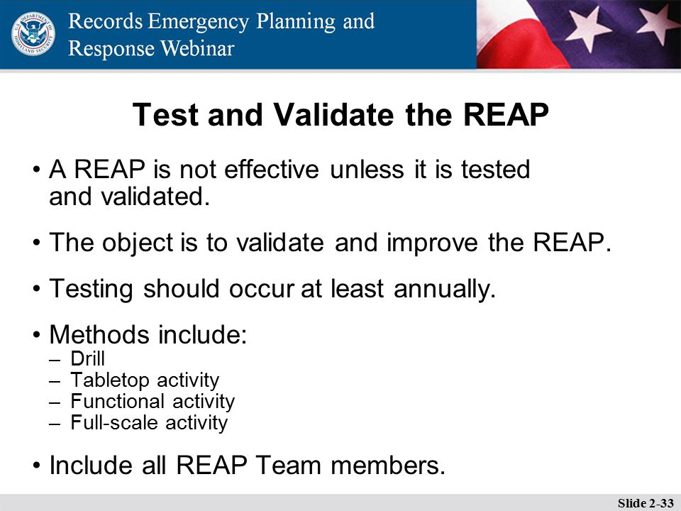 Test and Validate the REAP A REAP is not effective unless it is tested and validated.