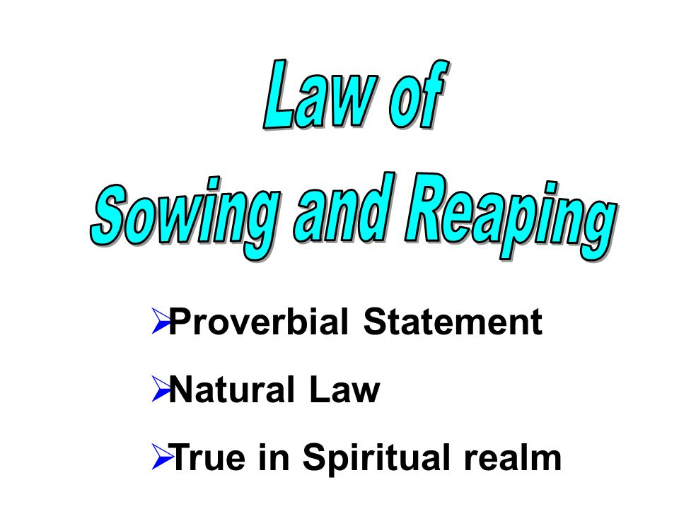  Proverbial Statement  Natural Law  True in Spiritual realm