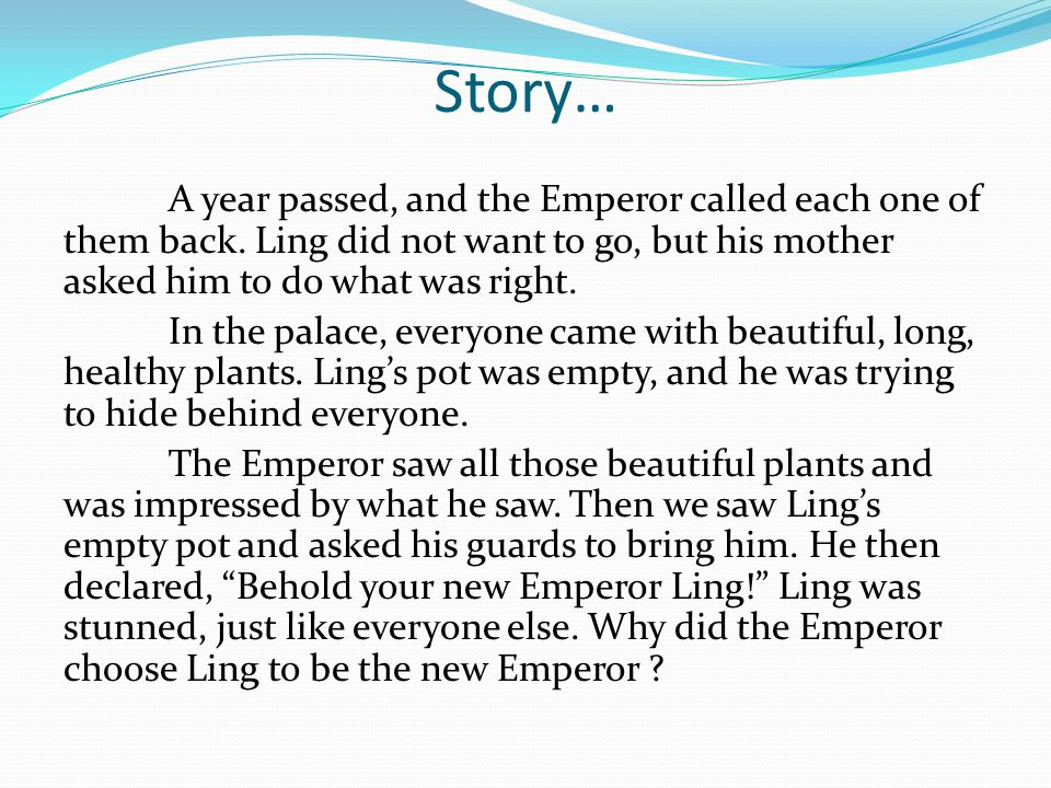 Story… A year passed, and the Emperor called each one of them back. Ling did not want to go, but his mother asked him to do what was right. In the pal