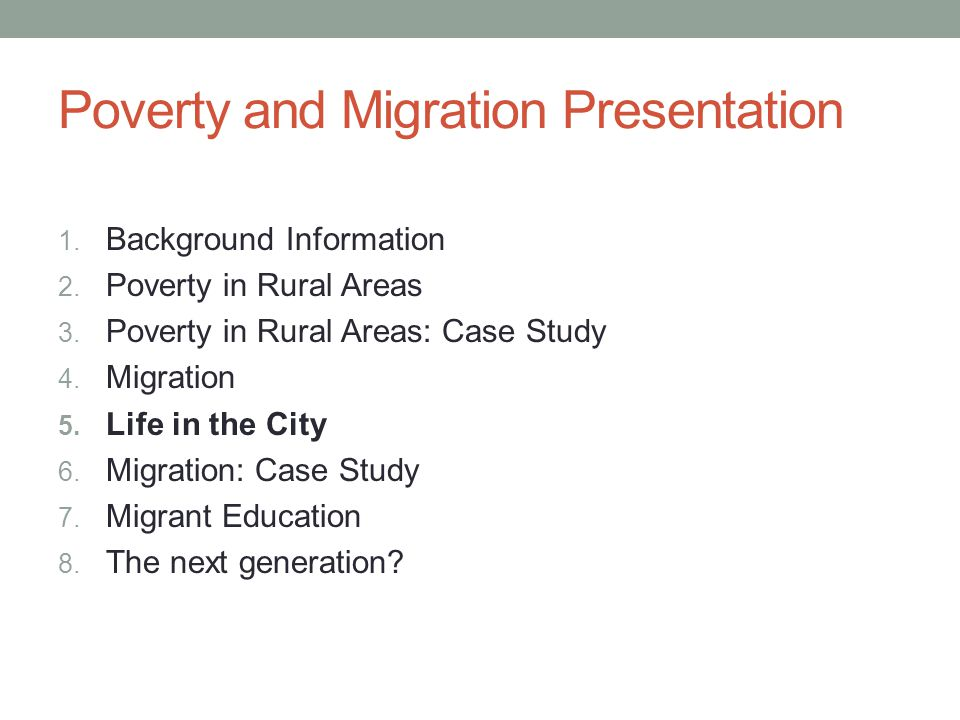 Poverty and Migration Presentation 1. Background Information 2.