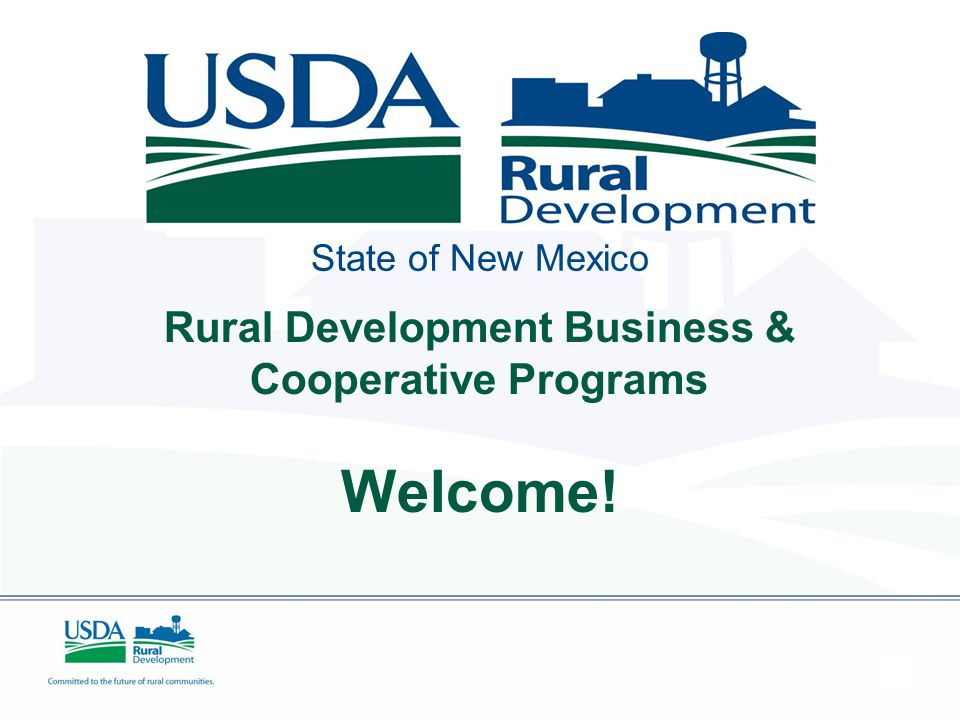 State of New Mexico Rural Development Business & Cooperative Programs Welcome!