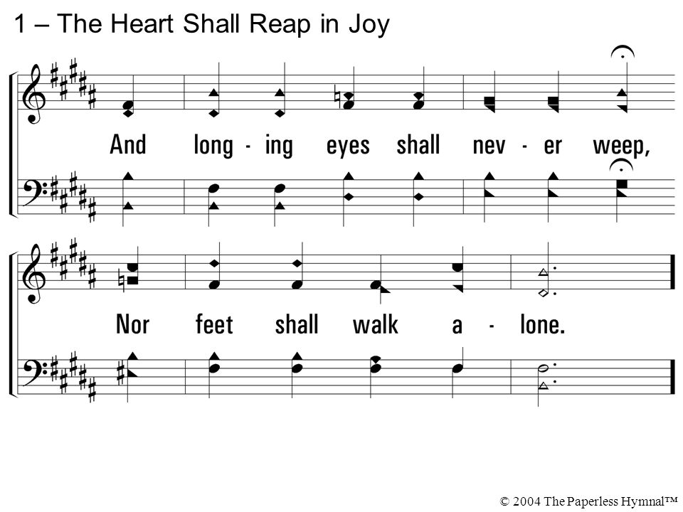 1 – The Heart Shall Reap in Joy © 2004 The Paperless Hymnal™