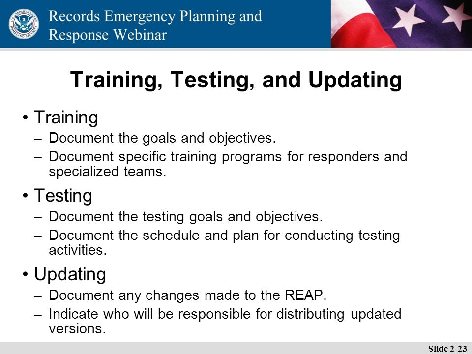 Essential Records Webinar Training, Testing, and Updating Training –Document the goals and objectives.