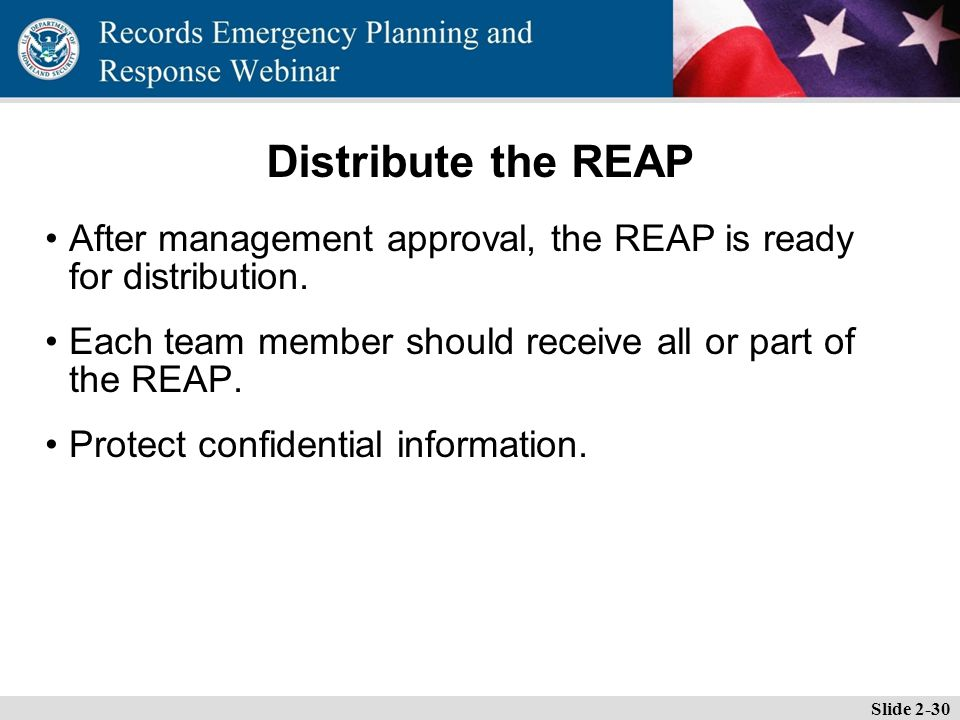 Essential Records Webinar Distribute the REAP After management approval, the REAP is ready for distribution.