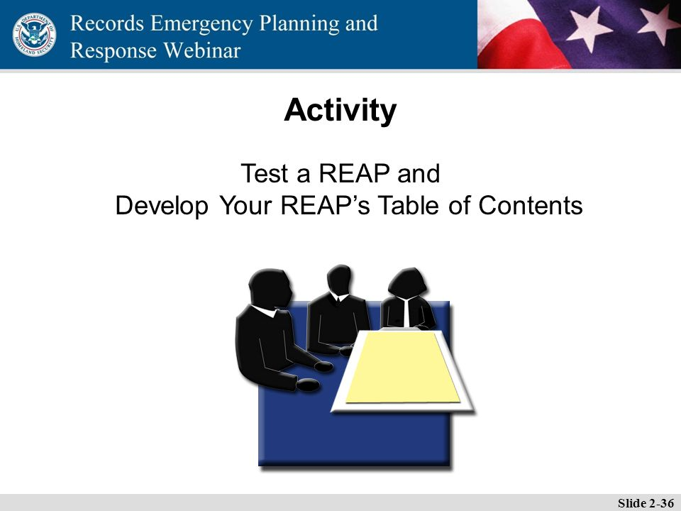 Essential Records Webinar Slide 2-36 Activity Test a REAP and Develop Your REAP's Table of Contents