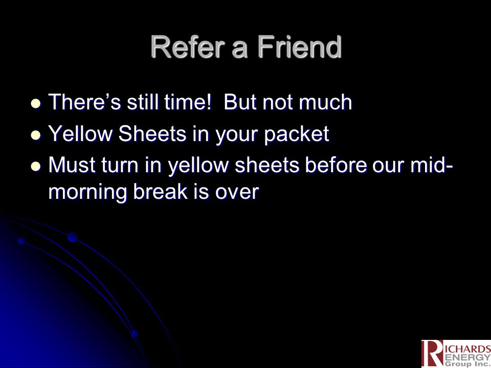 Refer a Friend There's still time. But not much There's still time.