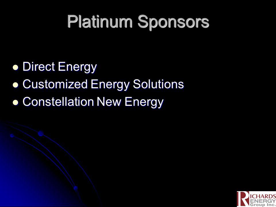Platinum Sponsors Direct Energy Direct Energy Customized Energy Solutions Customized Energy Solutions Constellation New Energy Constellation New Energy