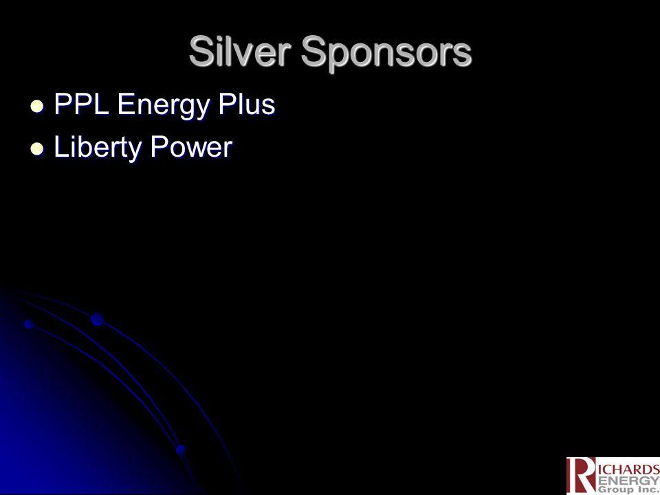 Silver Sponsors PPL Energy Plus PPL Energy Plus Liberty Power Liberty Power