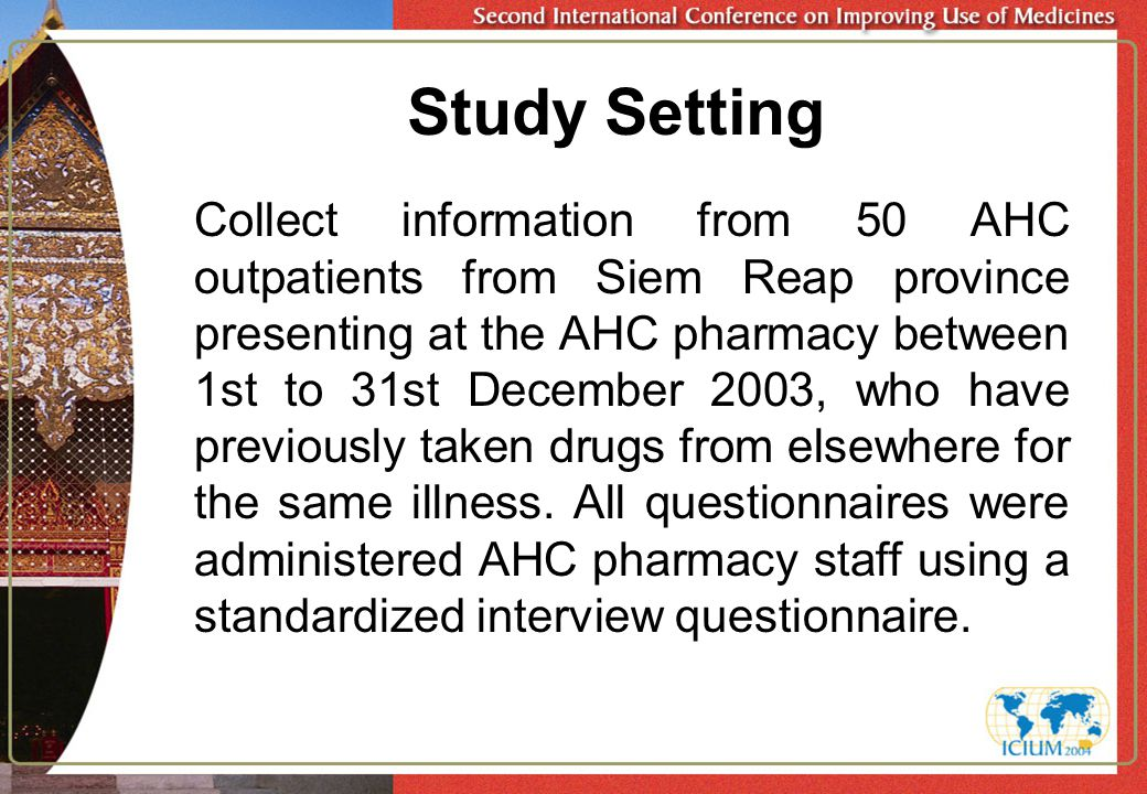 Collect information from 50 AHC outpatients from Siem Reap province presenting at the AHC pharmacy between 1st to 31st December 2003, who have previou