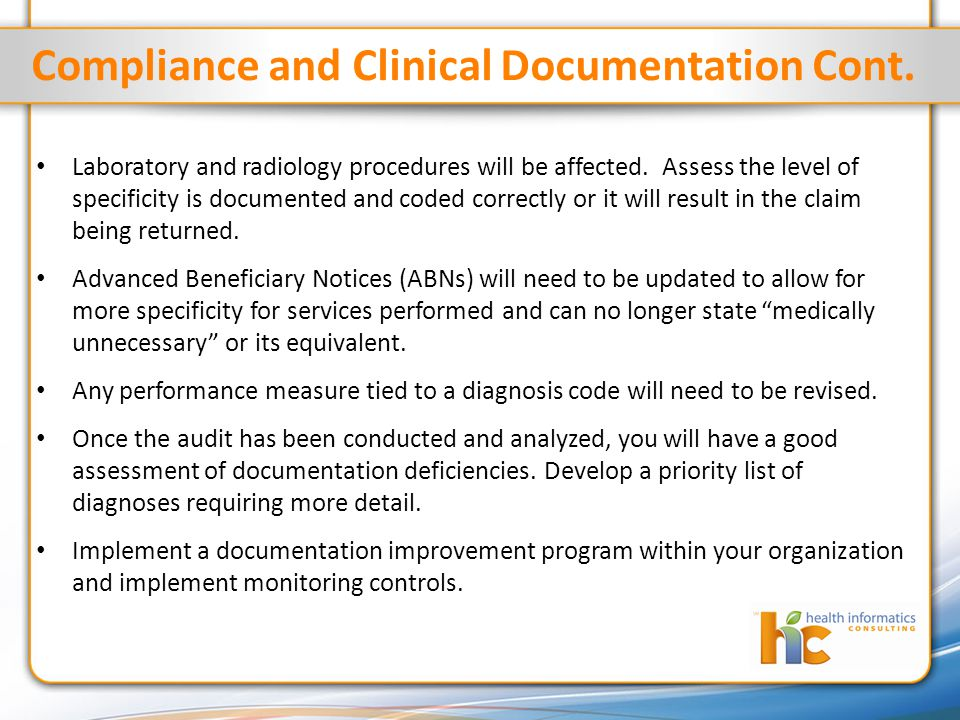 Compliance and Clinical Documentation Cont. Laboratory and radiology procedures will be affected.