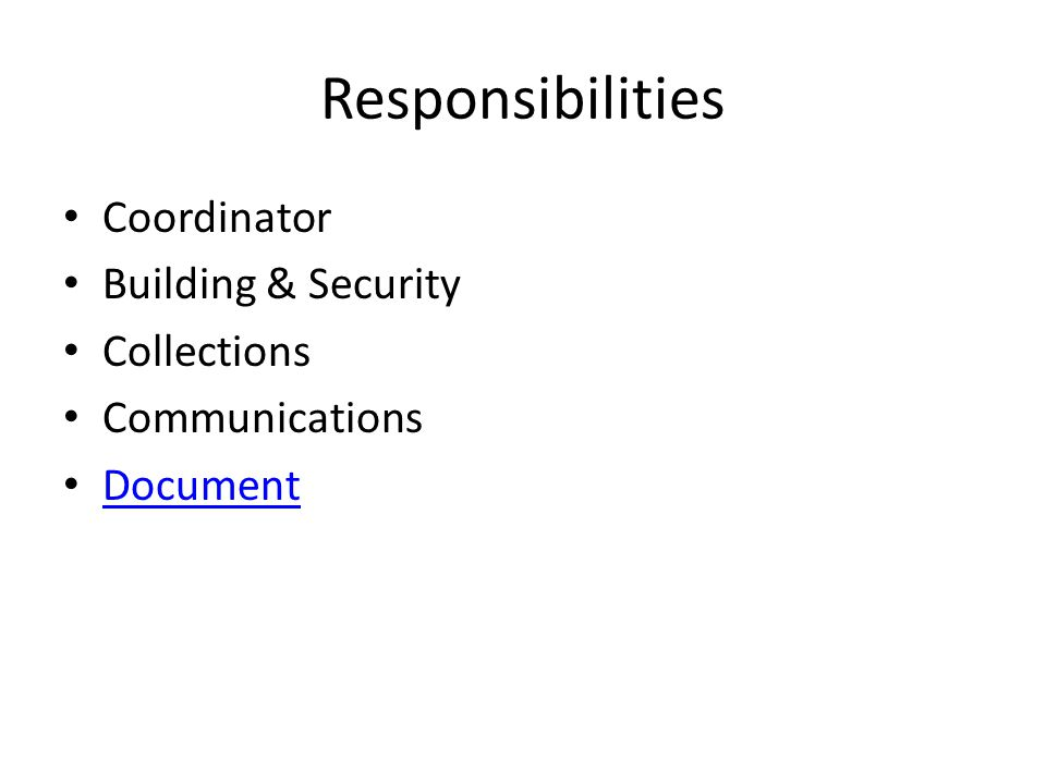 Responsibilities Coordinator Building & Security Collections Communications Document