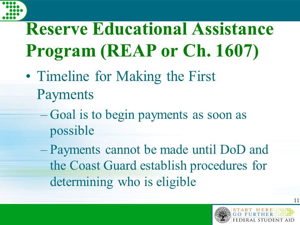 11 Reserve Educational Assistance Program (REAP or Ch.