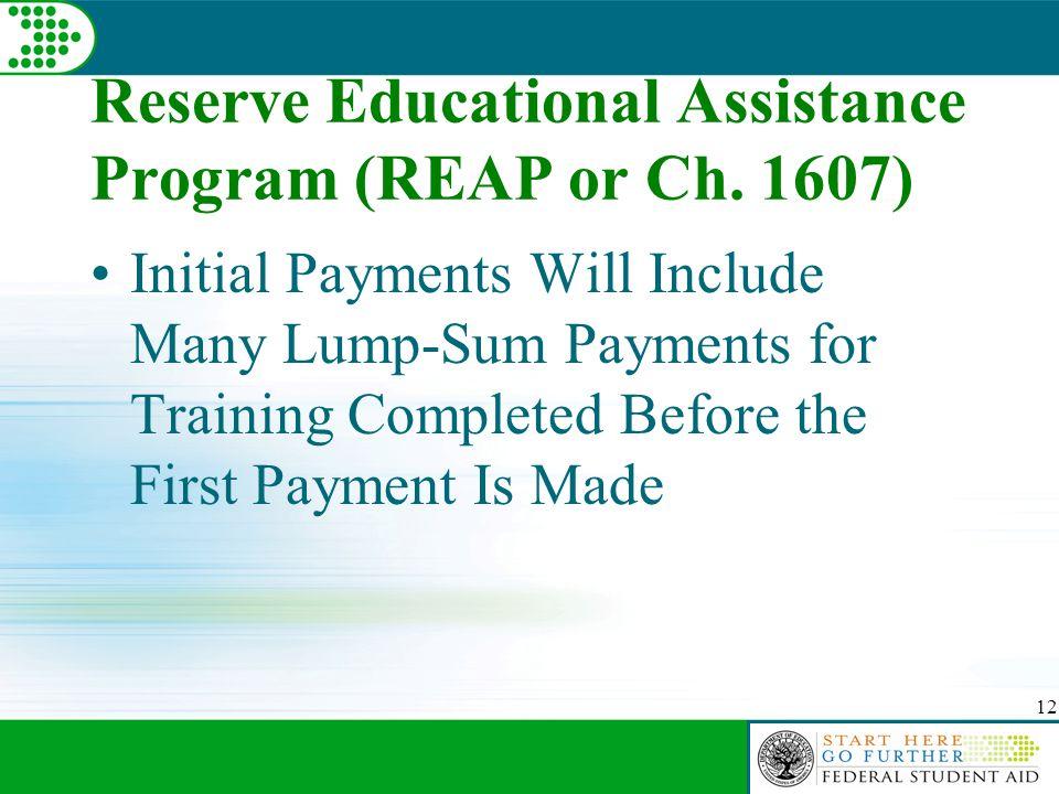 12 Reserve Educational Assistance Program (REAP or Ch.