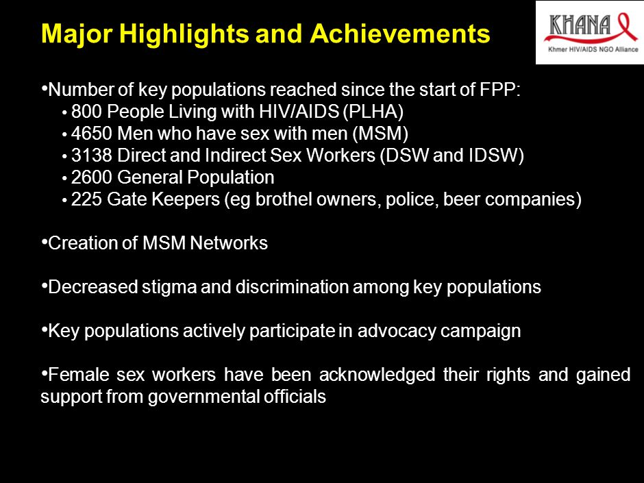 030412MB_GAE005(AIDS initaitive)(HV)(dx) 11 Major Highlights and Achievements Number of key populations reached since the start of FPP: 800 People Living with HIV/AIDS (PLHA) 4650 Men who have sex with men (MSM) 3138 Direct and Indirect Sex Workers (DSW and IDSW) 2600 General Population 225 Gate Keepers (eg brothel owners, police, beer companies) Creation of MSM Networks Decreased stigma and discrimination among key populations Key populations actively participate in advocacy campaign Female sex workers have been acknowledged their rights and gained support from governmental officials