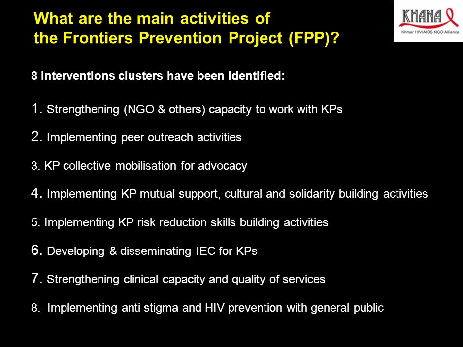 030412MB_GAE005(AIDS initaitive)(HV)(dx) 8 What are the main activities of the Frontiers Prevention Project (FPP).