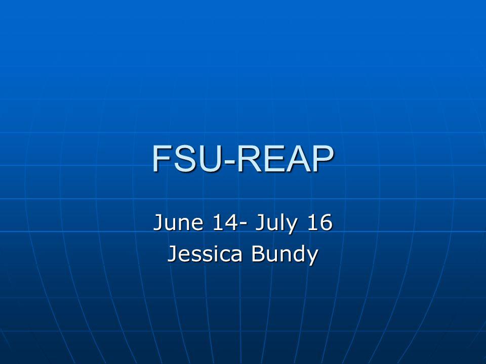 FSU-REAP June 14- July 16 Jessica Bundy