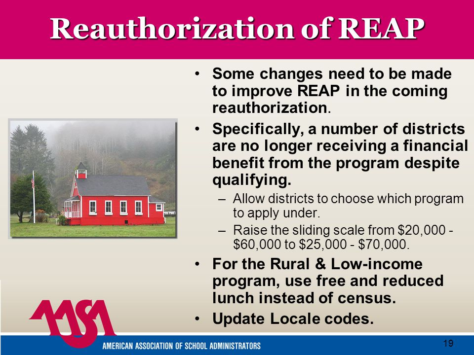 19 Reauthorization of REAP Some changes need to be made to improve REAP in the coming reauthorization.