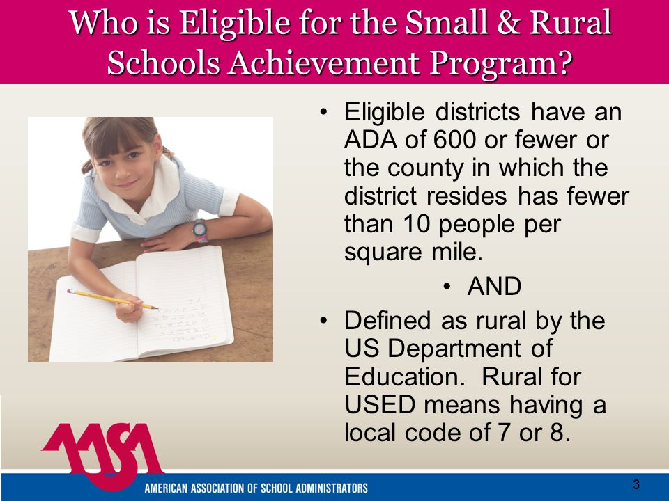3 Who is Eligible for the Small & Rural Schools Achievement Program.