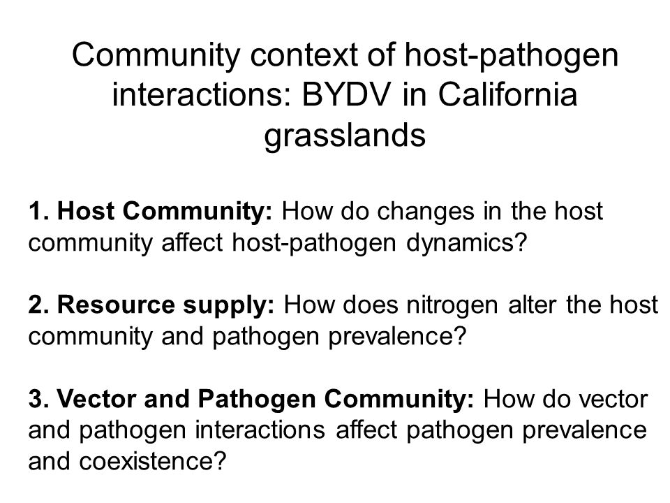 Community context of host-pathogen interactions: BYDV in California grasslands 1.