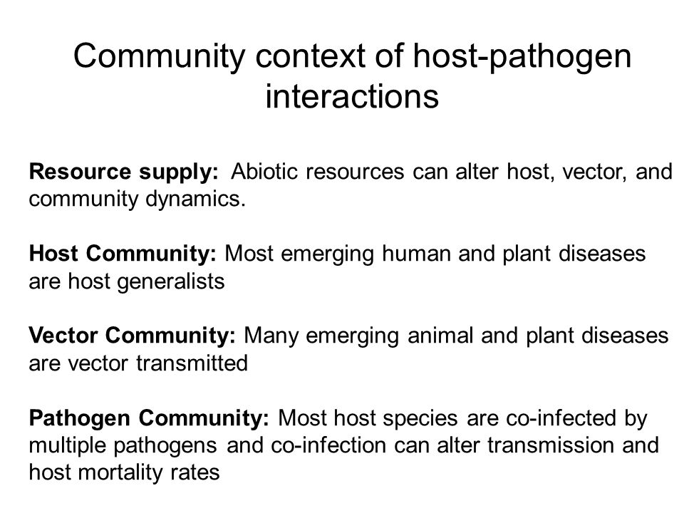 Community context of host-pathogen interactions Resource supply: Abiotic resources can alter host, vector, and community dynamics.