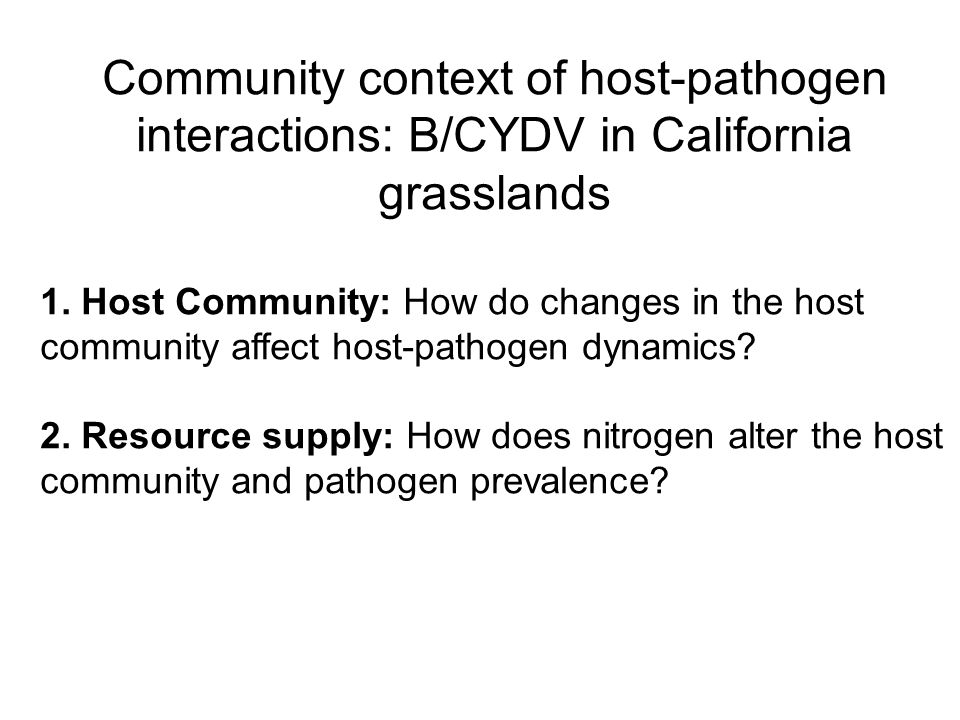 Community context of host-pathogen interactions: B/CYDV in California grasslands 1.