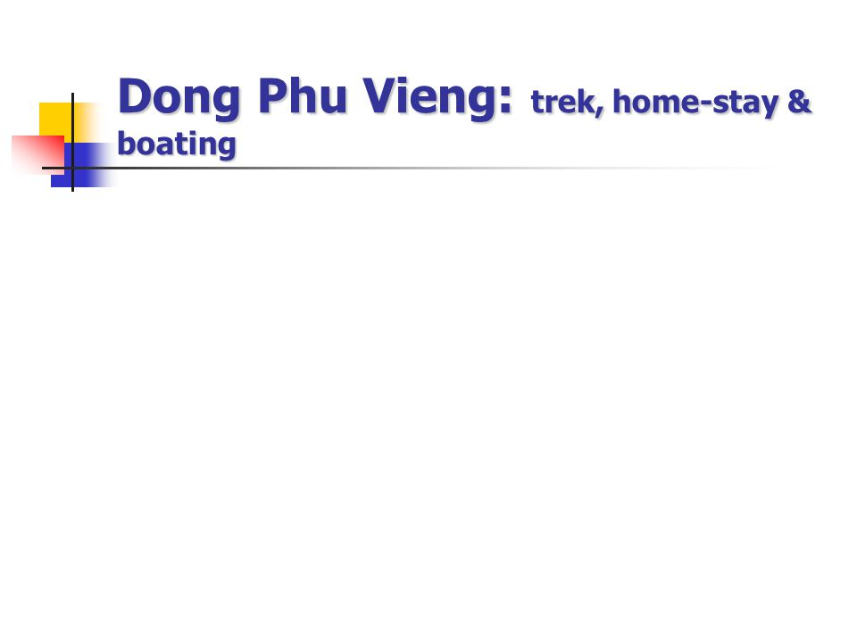 Dong Phu Vieng: trek, home-stay & boating
