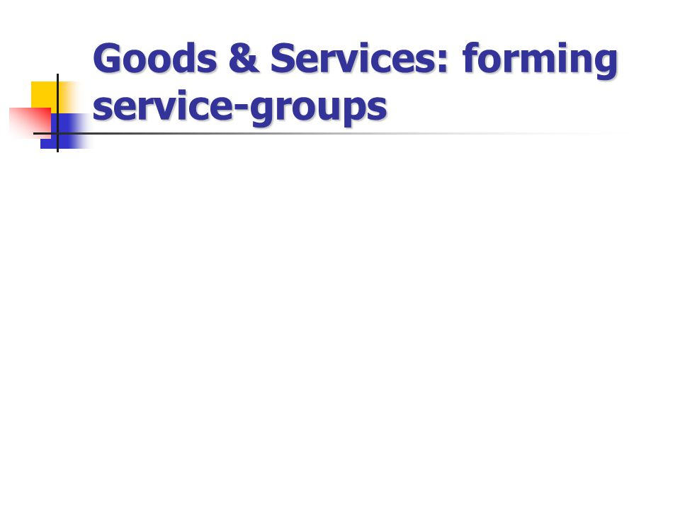Goods & Services: forming service-groups