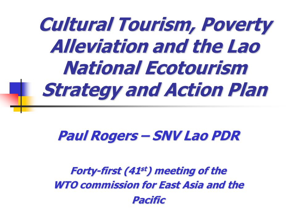 Lao Tourism and SNV Centre Level Agreements with NTA, DFRC & STEA Agreements with NTA, DFRC & STEA Advisory support for Nat.