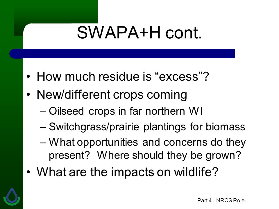 Part 4. NRCS Role SWAPA+H cont. How much residue is excess .