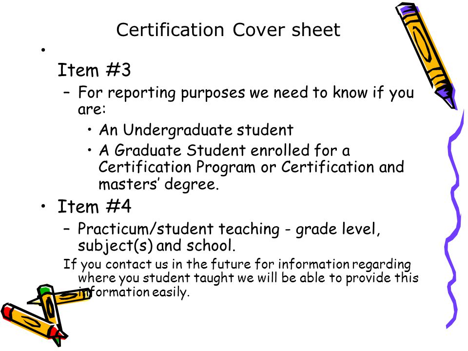 Item #3 –For reporting purposes we need to know if you are: An Undergraduate student A Graduate Student enrolled for a Certification Program or Certification and masters' degree.