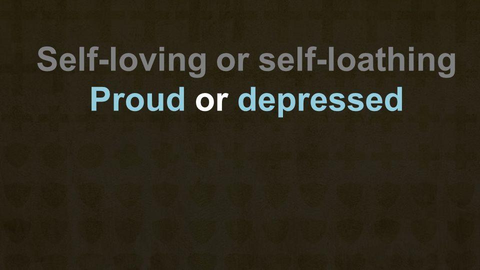 Proud or depressed