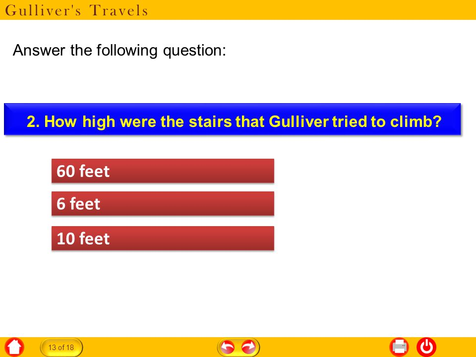 Gulliver s Travels Answer the following question: 13 of 18 60 feet 6 feet 10 feet