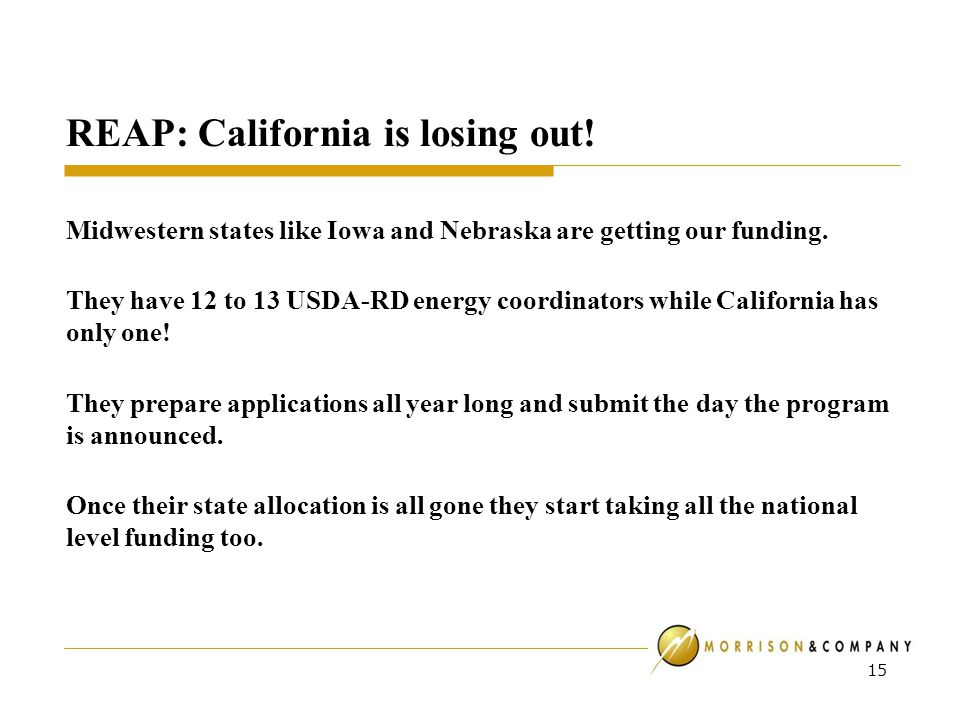 REAP: California is losing out. Midwestern states like Iowa and Nebraska are getting our funding.