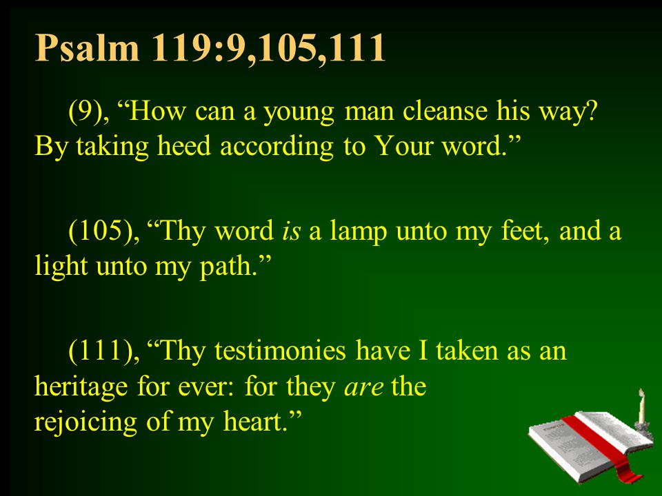 Psalm 119:9,105,111 (9), How can a young man cleanse his way.