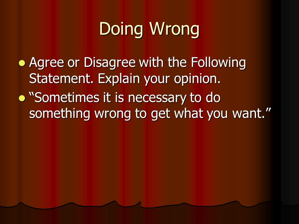 Doing Wrong Agree or Disagree with the Following Statement.