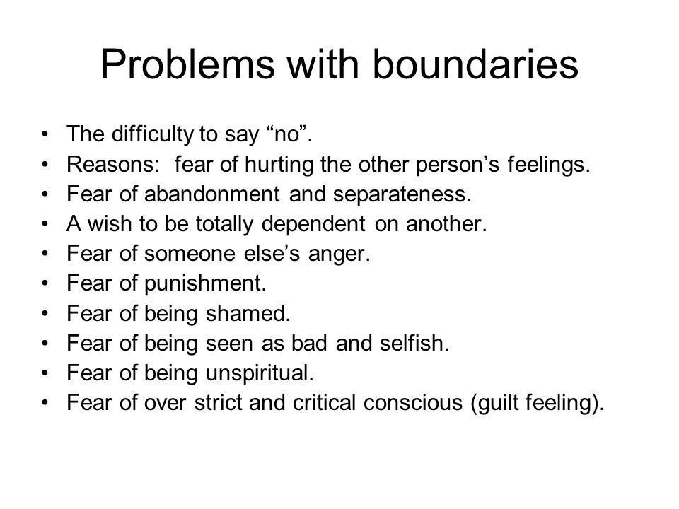 Problems with boundaries The difficulty to say no .