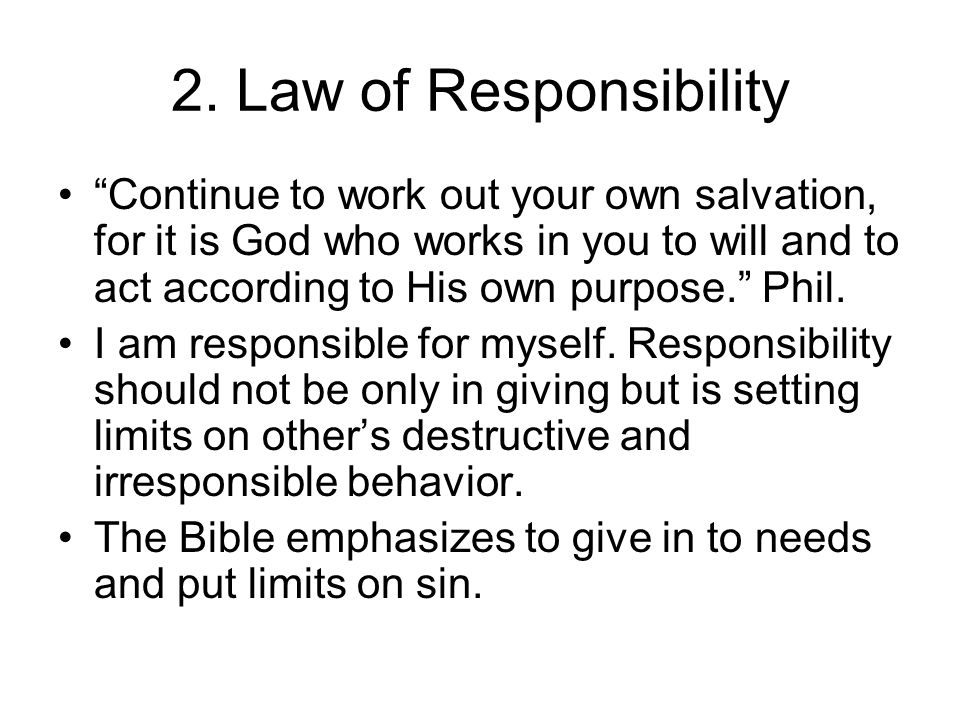 """2. Law of Responsibility """"Continue to work out your own salvation, for it is God who works in you to will and to act according to His own purpose."""" Ph"""
