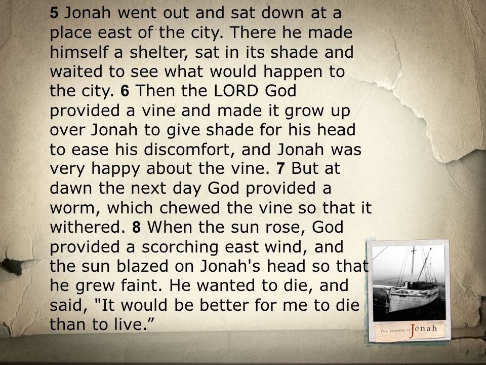 5 Jonah went out and sat down at a place east of the city.