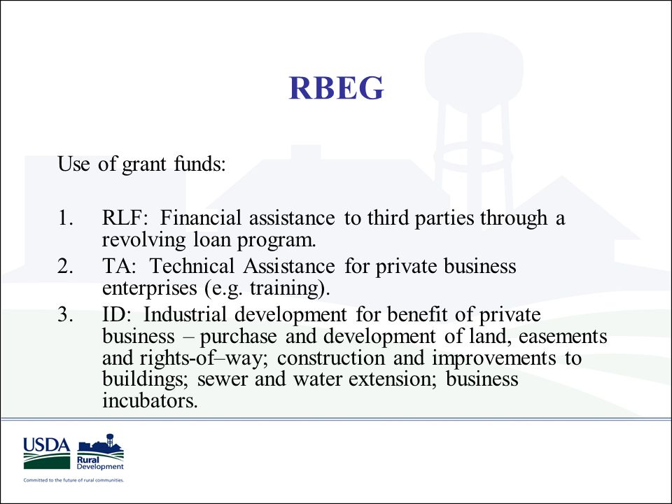 Use of grant funds: 1.RLF: Financial assistance to third parties through a revolving loan program. 2.TA: Technical Assistance for private business ent