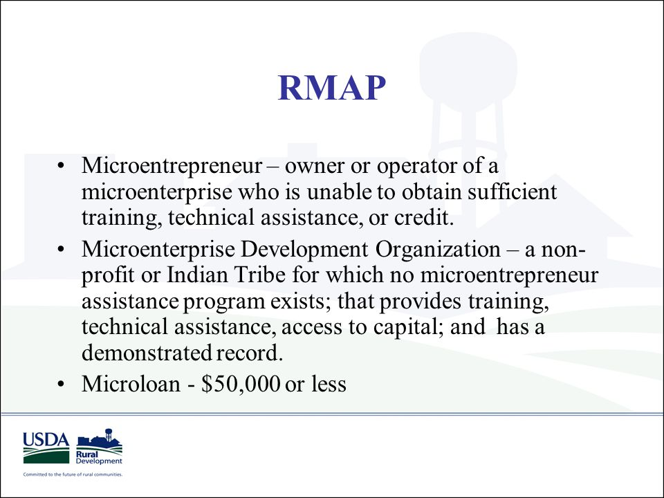 RMAP Microentrepreneur – owner or operator of a microenterprise who is unable to obtain sufficient training, technical assistance, or credit. Microent