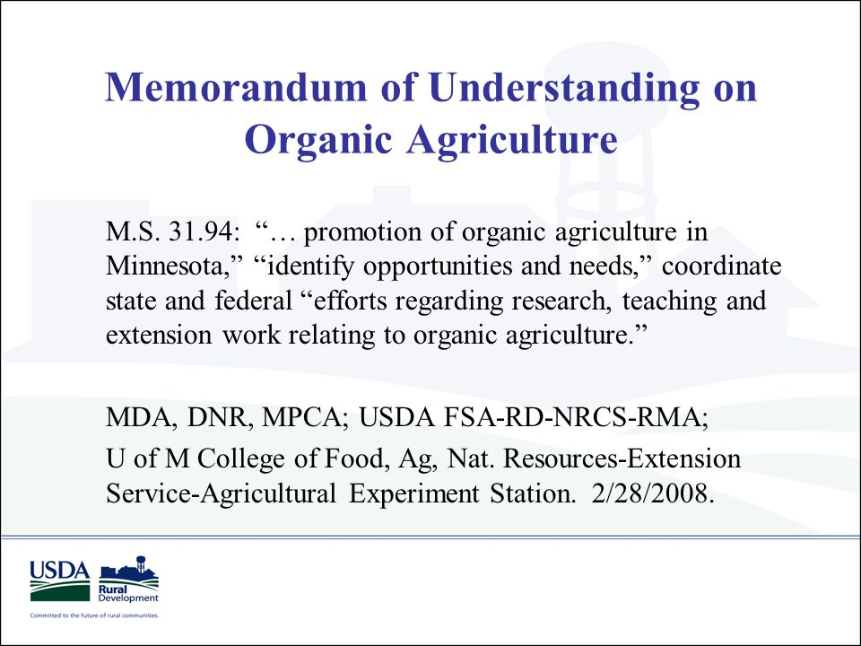 "Memorandum of Understanding on Organic Agriculture M.S. 31.94: ""… promotion of organic agriculture in Minnesota,"" ""identify opportunities and needs,"""
