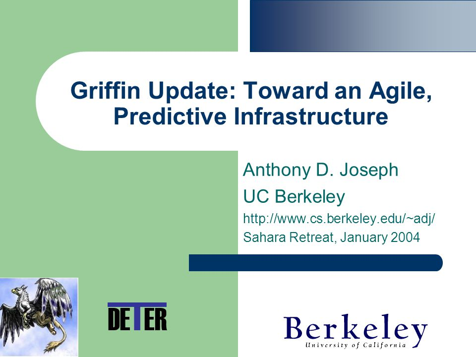 Griffin Update: Toward an Agile, Predictive Infrastructure Anthony D.