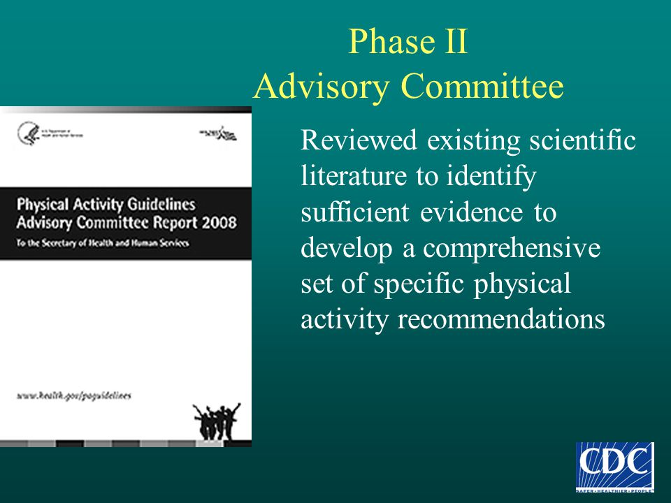 Phase II Advisory Committee Reviewed existing scientific literature to identify sufficient evidence to develop a comprehensive set of specific physica