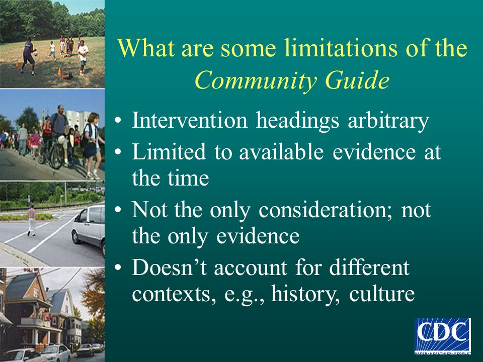 What are some limitations of the Community Guide Intervention headings arbitrary Limited to available evidence at the time Not the only consideration;