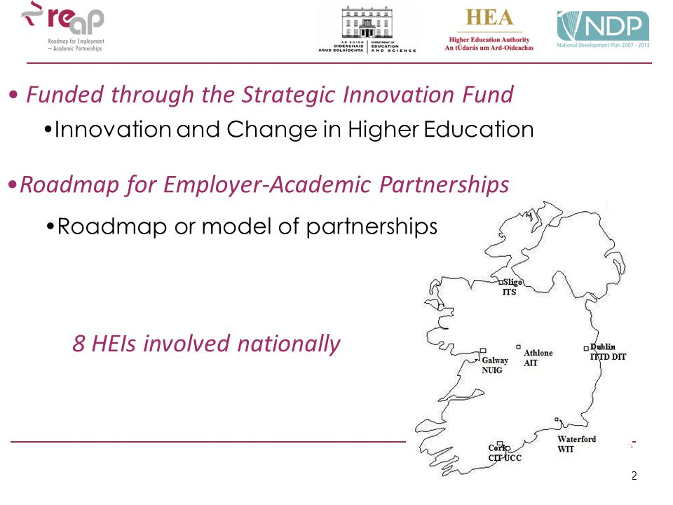 2 Innovation and Change in Higher Education Funded through the Strategic Innovation Fund Roadmap for Employer-Academic Partnerships Roadmap or model o