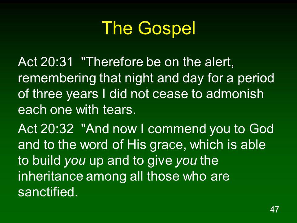 47 The Gospel Act 20:31